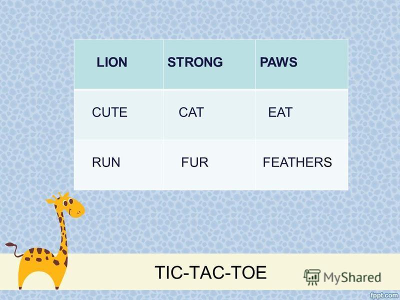 TIC-TAC-TOE LIONSTRONGPAWS CUTE CAT EAT RUN FUR FEATHERS