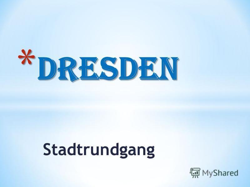 Stadtrundgang * Dresden