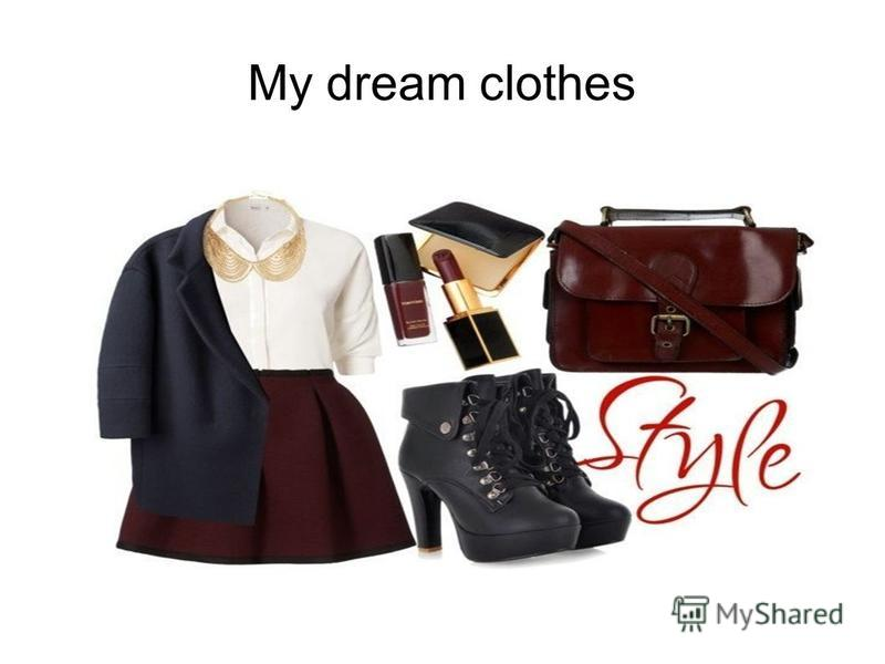 My dream clothes