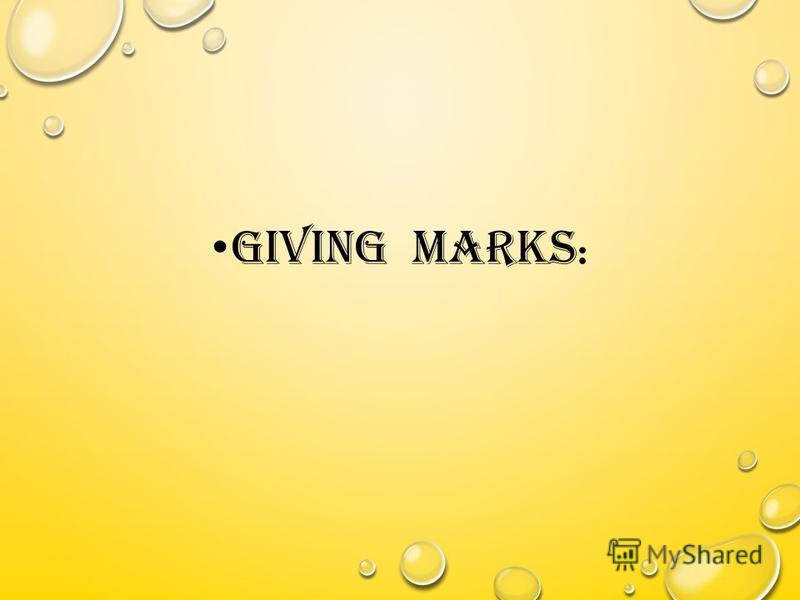 GIVING MARKS :