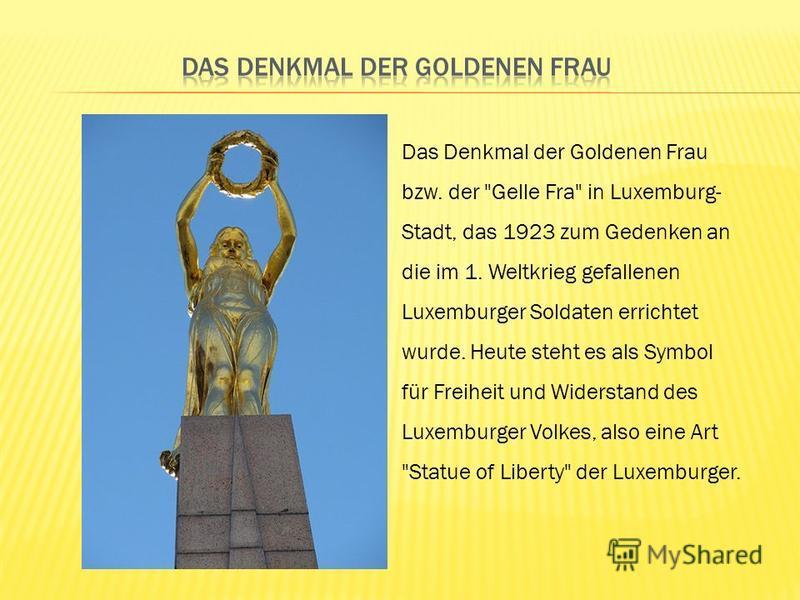 Das Denkmal der Goldenen Frau bzw. der