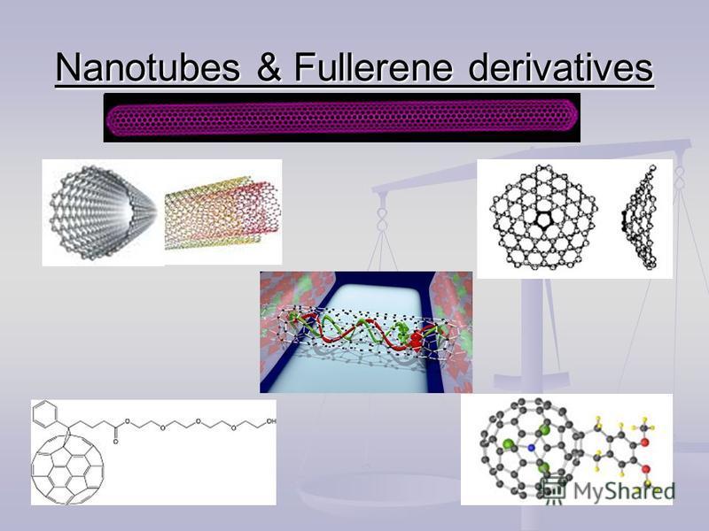 Nanotubes & Fullerene derivatives
