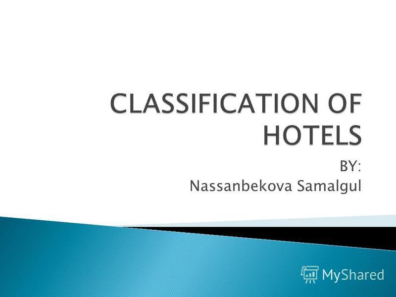BY: Nassanbekova Samalgul