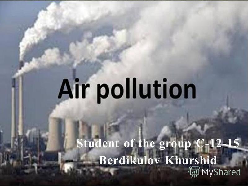 Student of the group C-12-15 Berdikulov Khurshid