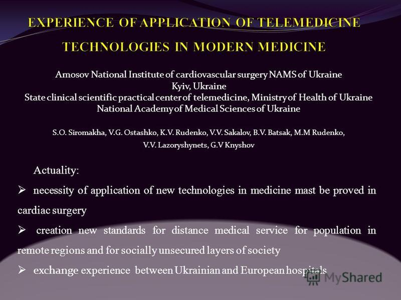 Amosov National Institute of cardiovascular surgery NAMS of Ukraine Kyiv, Ukraine State clinical scientific practical center of telemedicine, Ministry of Health of Ukraine National Academy of Medical Sciences of Ukraine S.О. Siromakha, V.G. Ostashko,