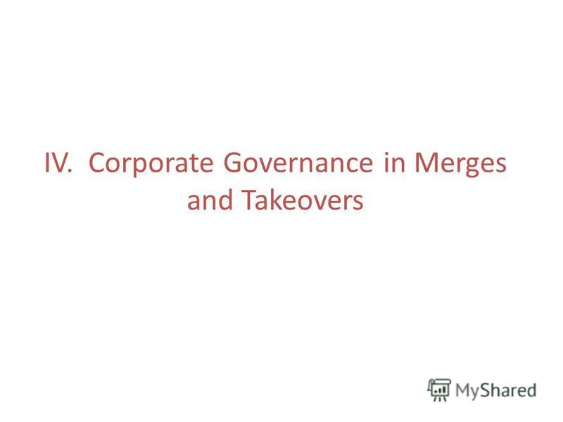 IV. Corporate Governance in Merges and Takeovers