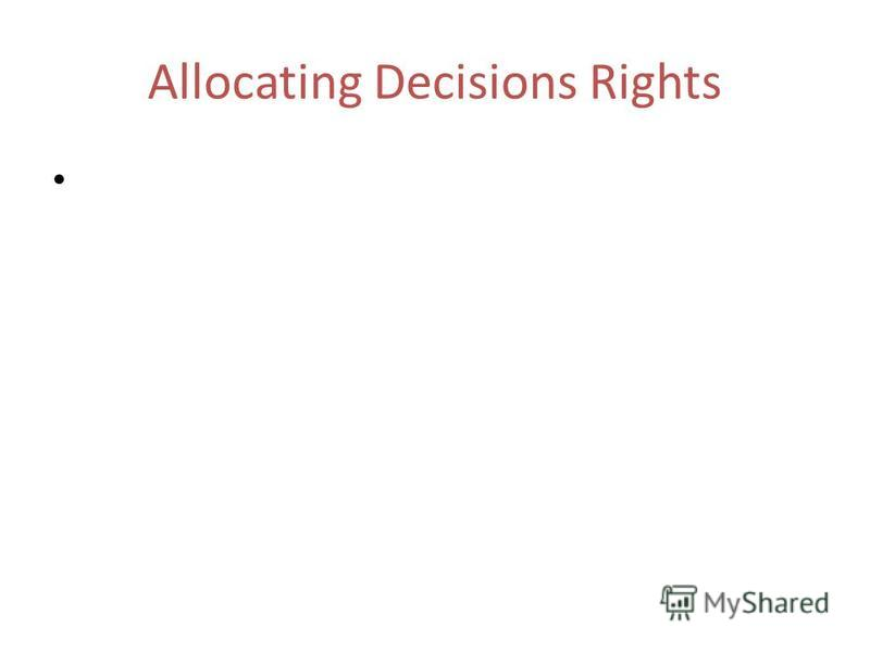 Allocating Decisions Rights