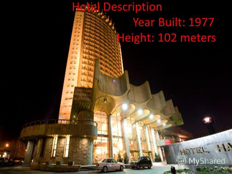Hotel Description Year Built: 1977 Height: 102 meters