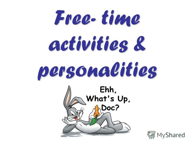 Free- time activities & personalities
