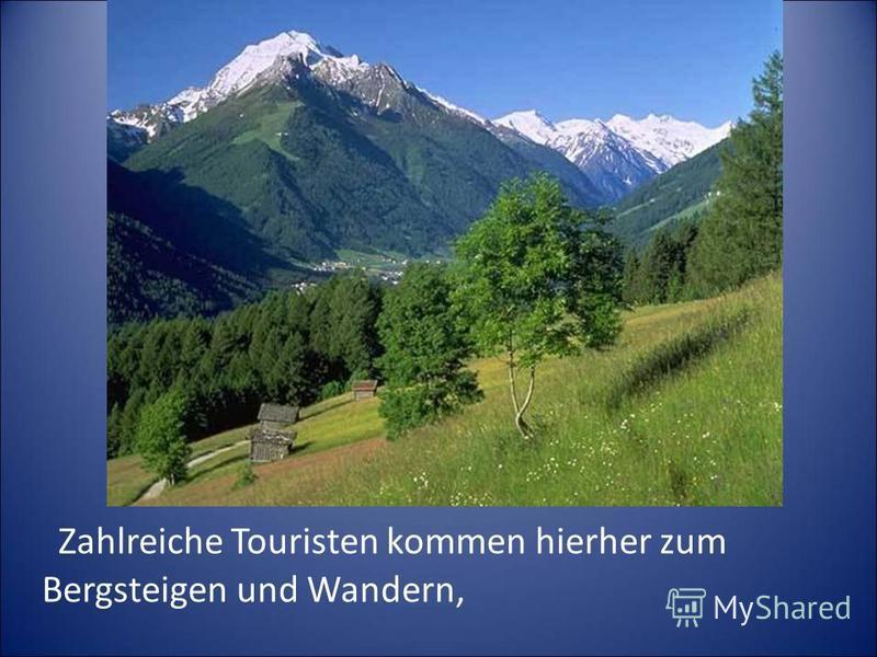 Zahlreiche Touristen kommen hierher zum Bergsteigen und Wandern,