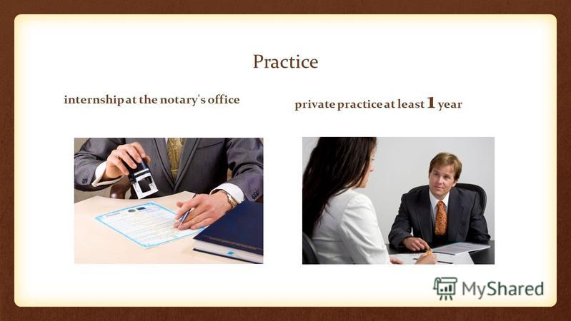 Practice internship at the notary's office private practice at least 1 year