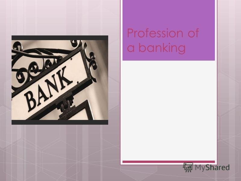 Profession of a banking