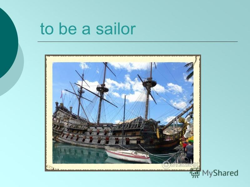 to be a sailor