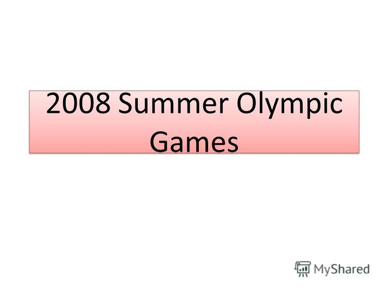 2008 Summer Olympic Games