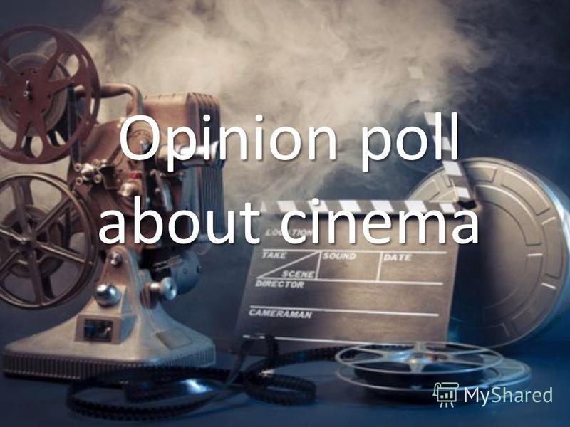 Opinion poll about cinema