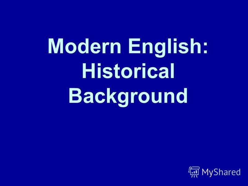 Modern English: Historical Background
