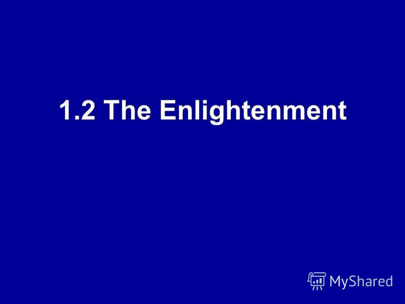 1.2 The Enlightenment