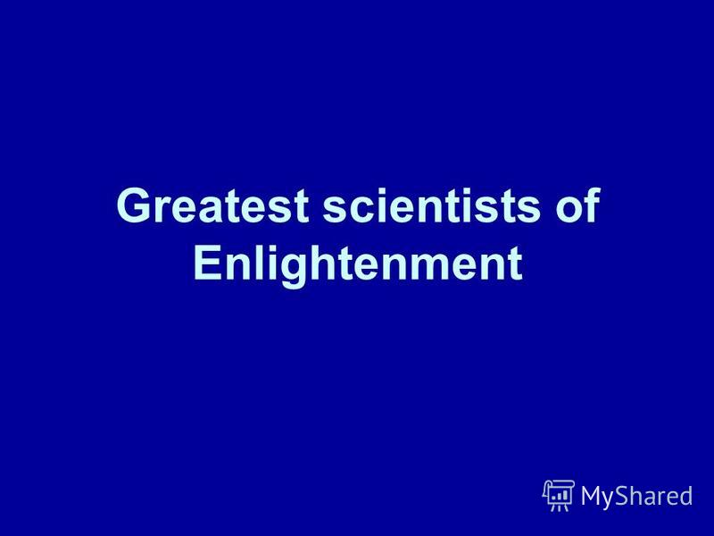 Greatest scientists of Enlightenment