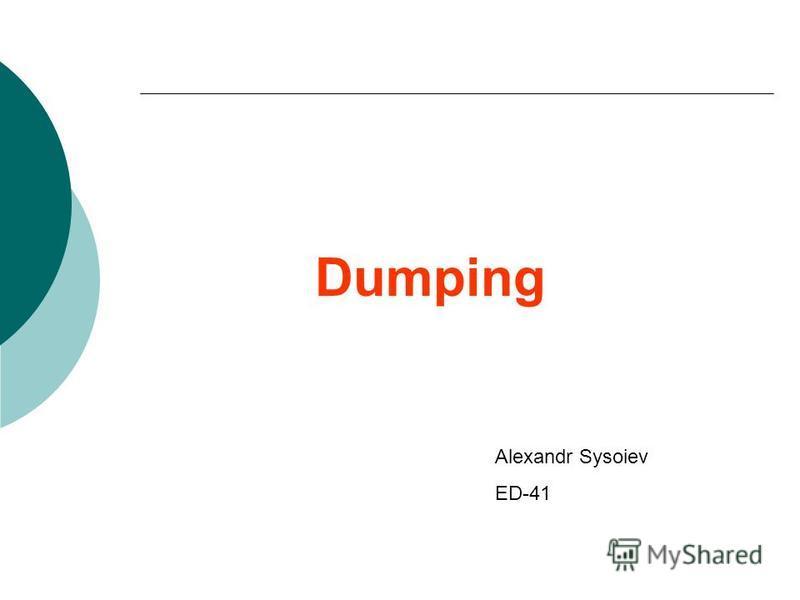 Dumping Alexandr Sysoiev ED-41
