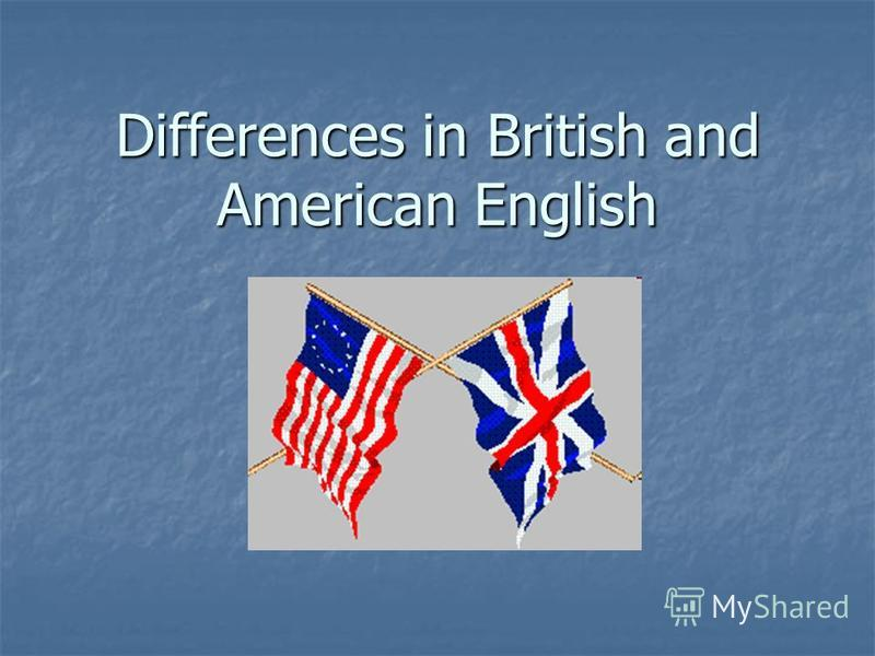 Differences in British and American English