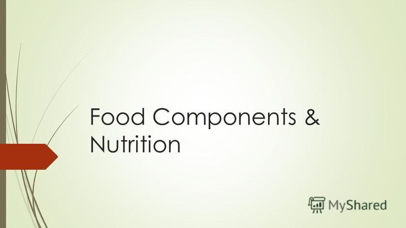Food Components & Nutrition