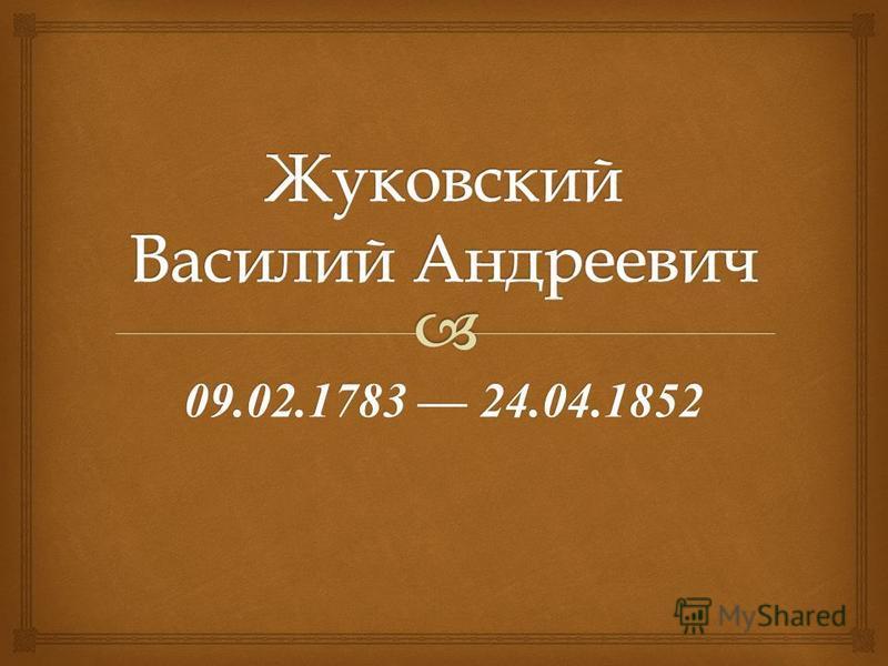 09.02.1783 24.04.1852