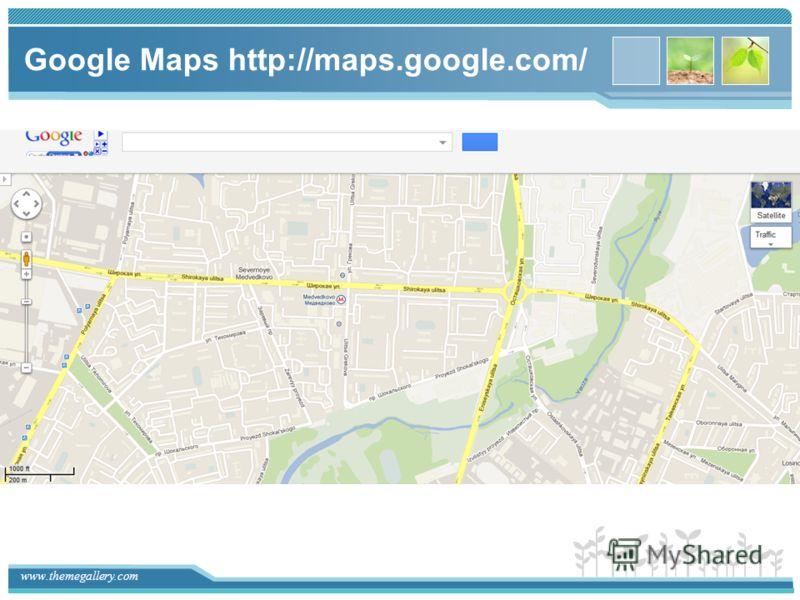 www.themegallery.com Google Maps http://maps.google.com/