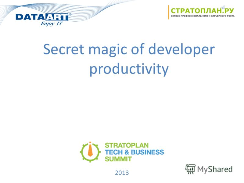 2013 Secret magic of developer productivity