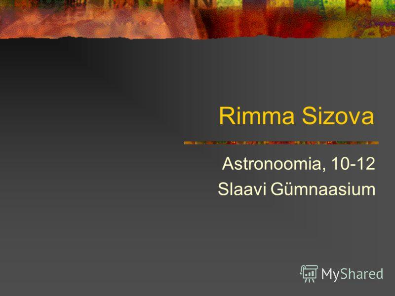 Rimma Sizova Astronoomia, 10-12 Slaavi Gümnaasium