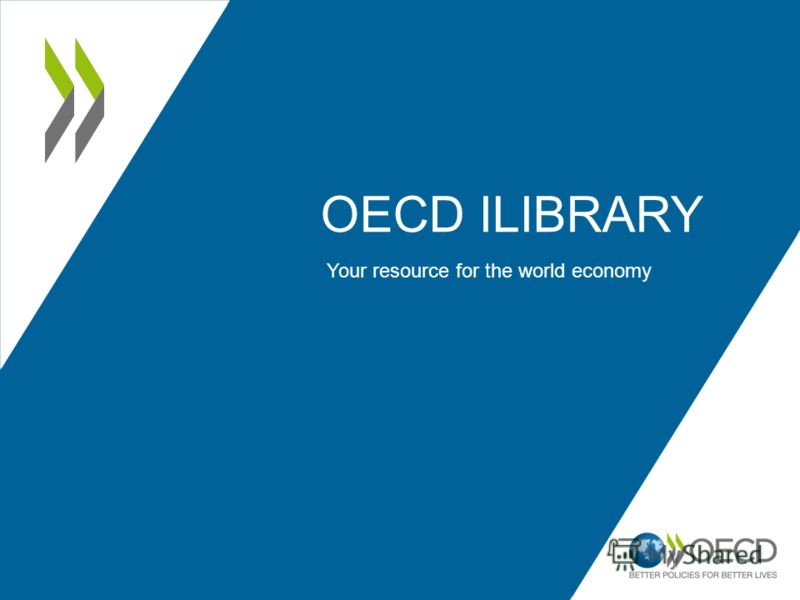 OECD ILIBRARY Your resource for the world economy