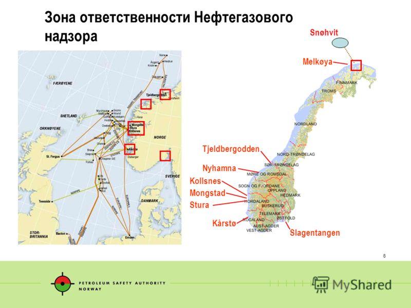 6 Зона ответственности Нефтегазового надзора Melkøya Tjeldbergodden Kollsnes Mongstad Stura Kårstø Slagentangen Nyhamna Snøhvit
