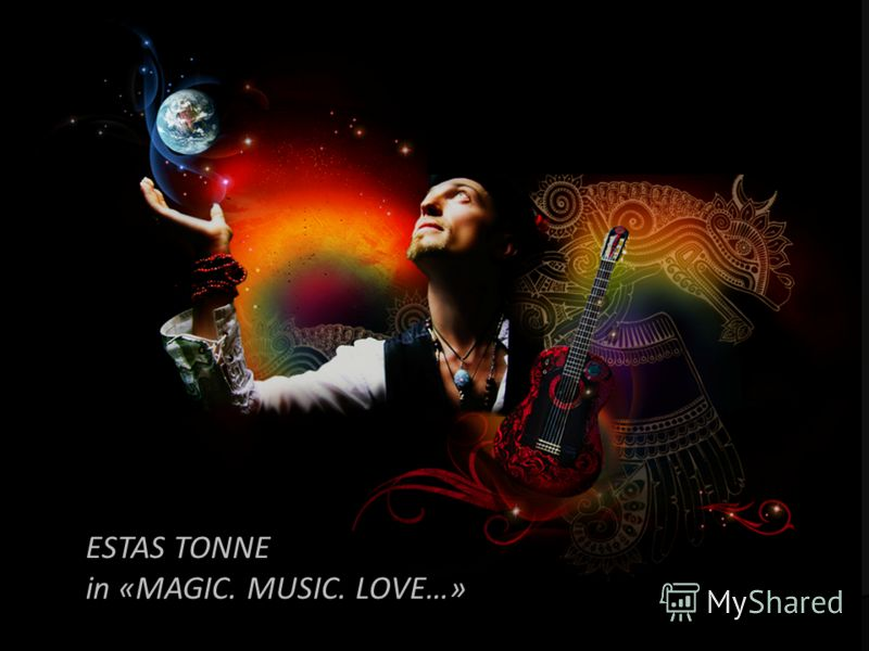 ESTAS TONNE in «MAGIC. MUSIC. LOVE…»
