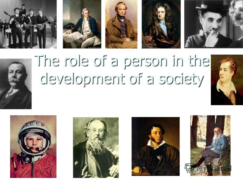 The role of a person in the development of a society