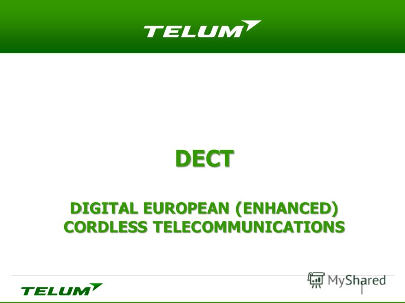 DECT DIGITAL EUROPEAN (ENHANCED) CORDLESS TELECOMMUNICATIONS