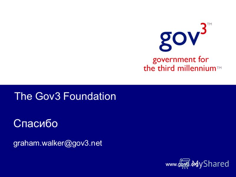 www.gov3.org The Gov3 Foundation Спасибо graham.walker@gov3.net
