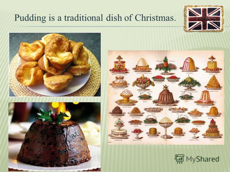 Pudding is a traditional dish of Christmas.