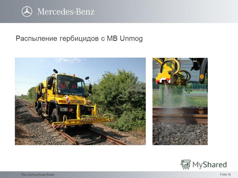 Folie 18 The Unimog Road-Railer Распыление гербицидов с MB Unmog