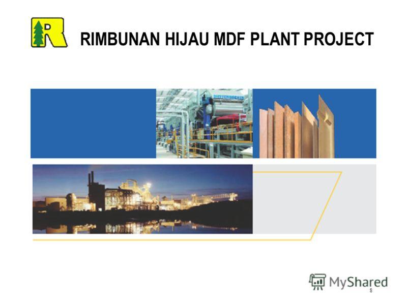 8 RIMBUNAN HIJAU MDF PLANT PROJECT