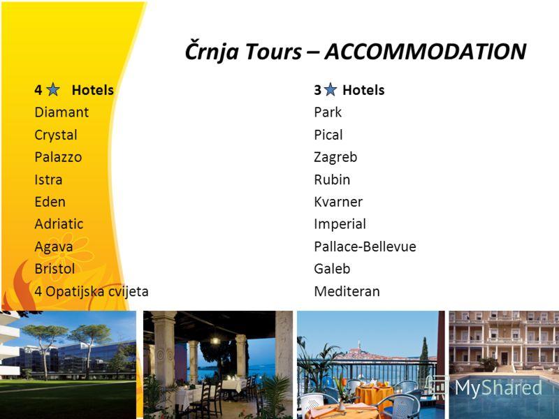 4Hotels3 Hotels DiamantPark Crystal Pical PalazzoZagreb Istra Rubin EdenKvarner AdriaticImperial AgavaPallace-Bellevue BristolGaleb 4 Opatijska cvijetaMediteran Črnja Tours – ACCOMMODATION