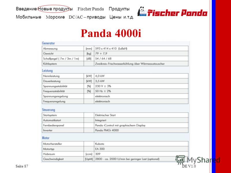 Введение Новые продукты Fischer Panda Продукты Мобильные M орские DC/AC – приводы Цены и.т.д. Seite 87DE V1.0 Panda 4000i