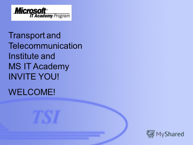 D:\Foto\TSI\TSI-building-01- 300dpi.jpg Transport and Telecommunication Institute and MS IT Academy INVITE YOU! WELCOME!