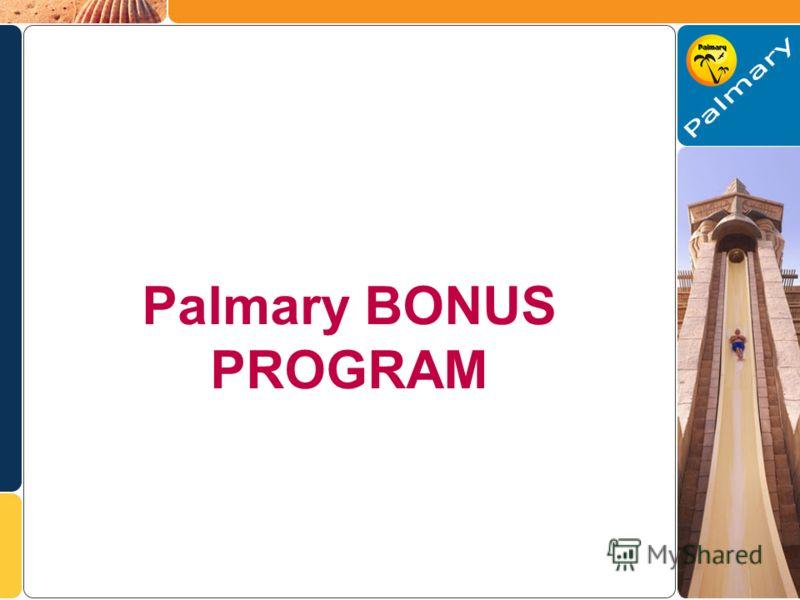 Palmary BONUS PROGRAM