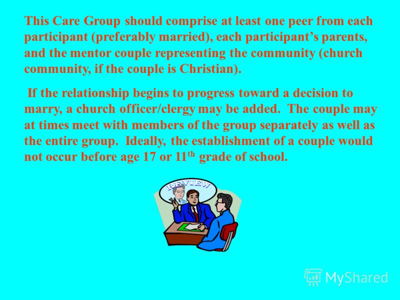 Особые отношения - пара избирает группу поддержки (группу наставников), чтобы они наблюдали за их отношениями и давали советы, направляя их к возможному браку. Группа наставников помогает паре решать возникающие вопросы и способствует отчетности, что