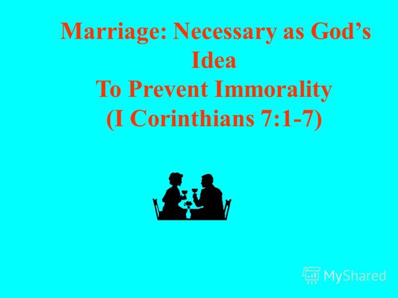 Брак: необходимый элемент Божьего замысла Отражает отношения Христа и Церкви (Ефес 5:22-33)