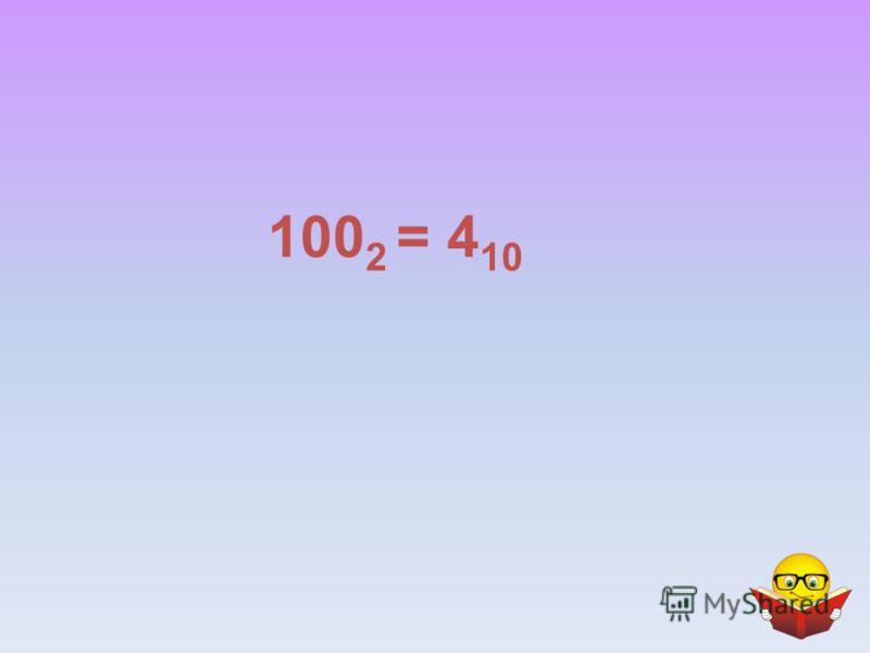 100 2 = 4 10