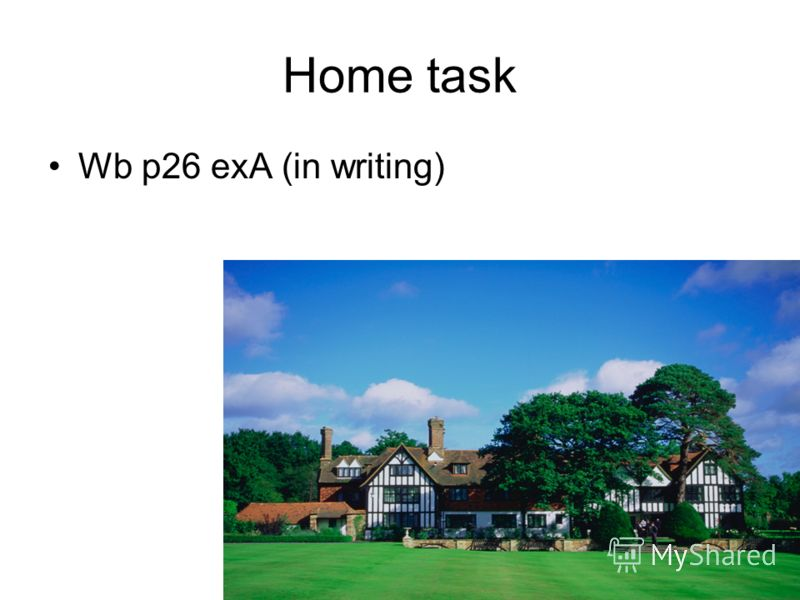 Home task Wb p26 exA (in writing)
