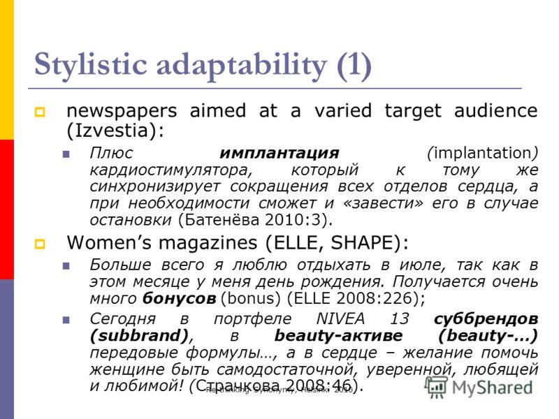 Re-thinking Synonymy, Helsinki 2010 Stylistic adaptability (1) newspapers aimed at a varied target audience (Izvestia): Плюс имплантация (implantation) кардиостимулятора, который к тому же синхронизирует сокращения всех отделов сердца, а при необходи