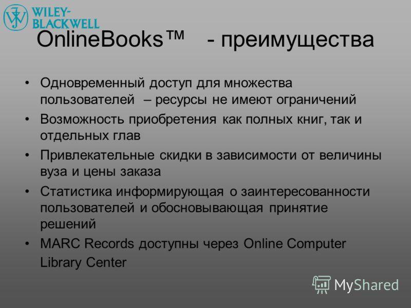 OnlineBooks - преимущества Одновременный доступ для множества пользователей – ресурсы не имеют ограничений Возможность приобретения как полных книг, так и отдельных глав Привлекательные скидки в зависимости от величины вуза и цены заказа Статистика и