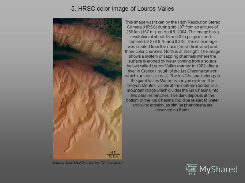 5. HRSC color image of Louros Valles (Image: ESA/DLR/FU Berlin (G. Neukum)) This image was taken by the High Resolution Stereo Camera (HRSC) during orbit 97 from an altitude of 269 km (167 mi) on April 8, 2004. The image has a resolution of about 13