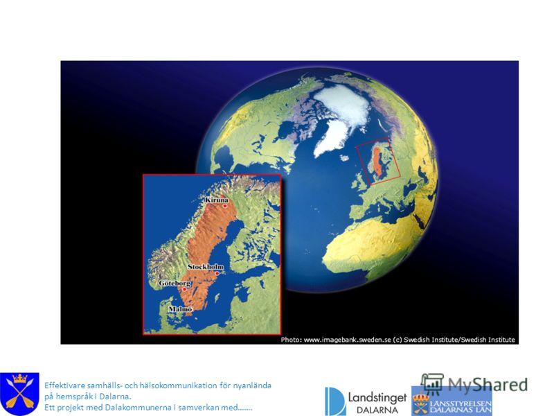 Photo: www.imagebank.sweden.se (c) Swedish Institute/Swedish Institute Effektivare samhälls- och hälsokommunikation för nyanlända på hemspråk i Dalarna. Ett projekt med Dalakommunerna i samverkan med…….